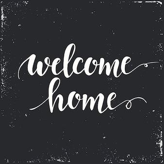 Benvenuto a casa. frase scritta concettuale.