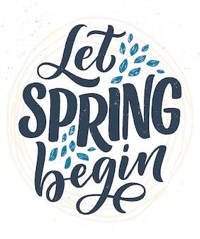 Biglietto di auguri lettering primavera. slogan di stagione divertente. poster o banner tipografici per il design di promozione e vendita.