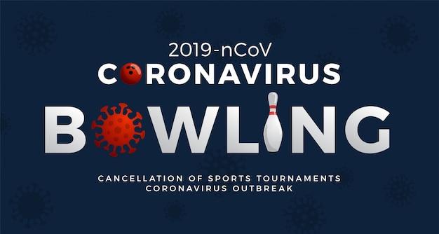Bowling banner cautela coronavirus. ferma l'epidemia 2019-ncov. pericolo di coronavirus e rischio per la salute pubblica malattia e focolaio di influenza. annullamento di eventi sportivi e concetto di partite