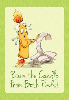 Brucia la candela da entrambe le estremità