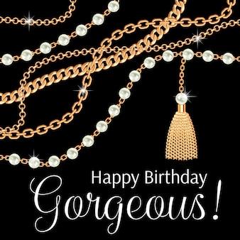 Buon compleanno bellissima. disegno di auguri con collana metallica dorata di pere e catene.