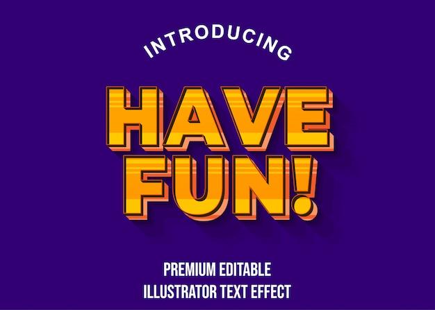 Buon divertimento - stile effetto testo arancione dorato 3d