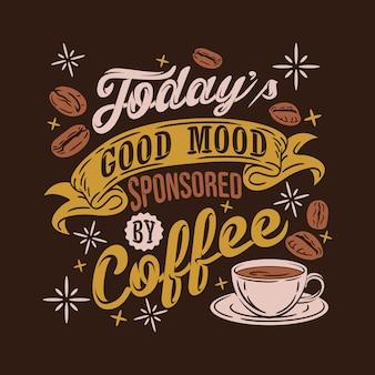Buon umore odierno sponsorizzato da caffè dicendo citazioni