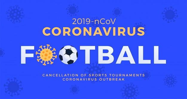Calcio banner attenzione coronavirus. ferma l'epidemia 2019-ncov. pericolo di coronavirus e rischio per la salute pubblica malattia e focolaio di influenza. annullamento di eventi sportivi e concetto di partite