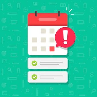 Calendario con la data di scadenza e l'elenco delle attività importanti o l'illustrazione piatta del fumetto appuntamento appuntamento