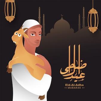 Calligrafia di eid-al-adha mubarak in lingua araba con uomo musulmano che porta una capra sulla spalla, lanterne sospese e moschea sagoma marrone.