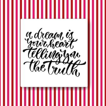 Calligrafia ispirazione vettoriale. un sogno è il tuo cuore che ti dice la verità. design moderno e t-shirt design