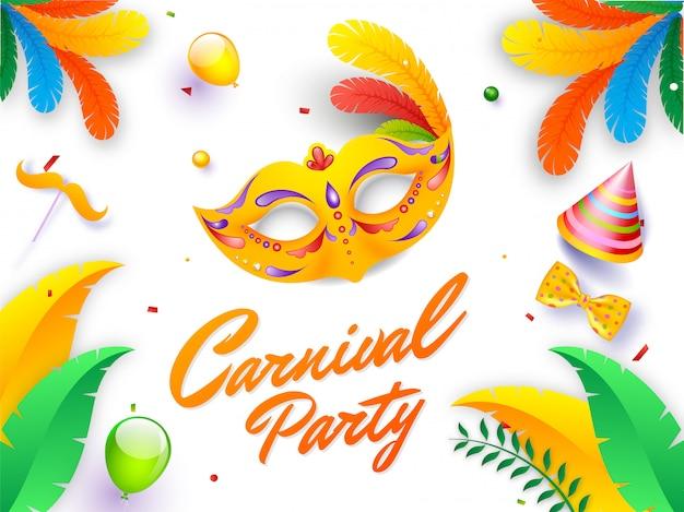Calligrafia testo carnival party con maschera, cappello, farfallino, palloncini e baffi bastone su sfondo bianco.