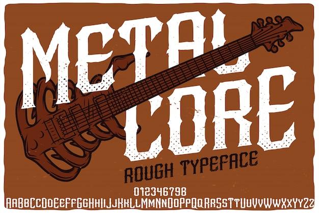 Carattere dell'etichetta metal core