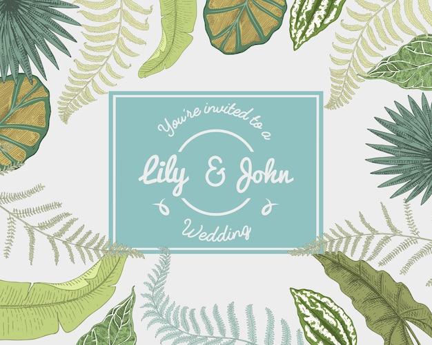 Carta di invito di nozze, modello inciso vintage per matrimonio, sfondo di foglie tropicali
