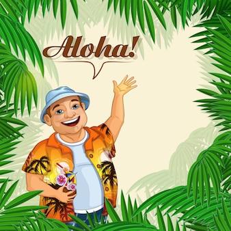 Cartolina aloha con foglie di palma e un turista felice.
