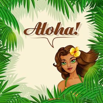 Cartolina aloha con foglie di palma e una bella ragazza.