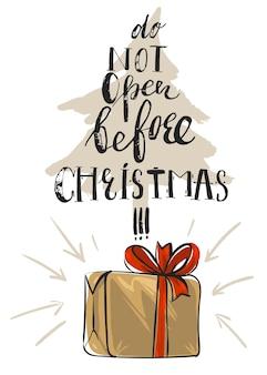 Cartolina d'auguri di natale disegnata a mano con albero di natale, confezione regalo con fiocco rosso e fase di calligrafia moderna e divertente non aprire prima di natale