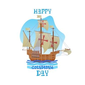 Cartolina d'auguri felice di festa di usa di columbus day felice con l'acqua blu dell'oceano della nave