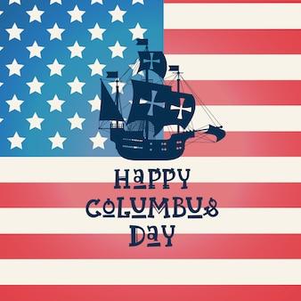 Cartolina d'auguri felice di festa di usa di columbus day felice con la nave sopra la bandiera americana