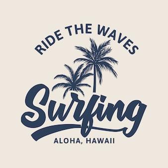 Cavalca le onde praticando il surfing aloha hawaii vintage t shirt design retrò illustrazione