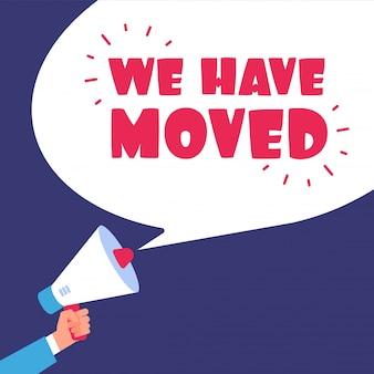 Ci siamo trasferiti. trasferirsi in un nuovo ufficio.