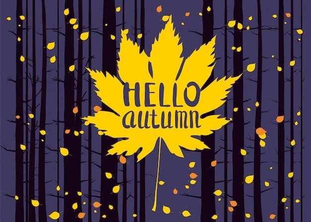 Ciao autunno, lettering su una foglia d'autunno, caduta, foresta paesaggio, tronchi d'albero