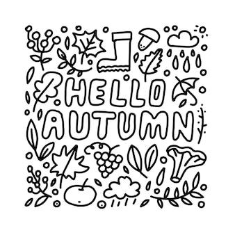 Ciao cartolina d'auguri disegnata a mano di autunno con foglie e funghi di doodle. inspirational citazione d'autunno.