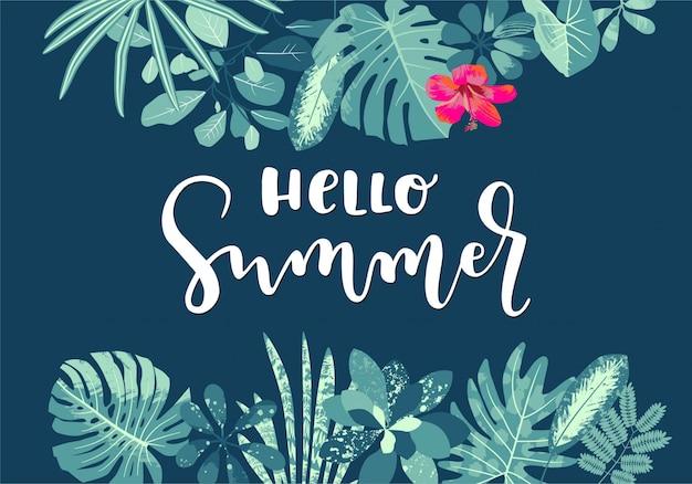 Ciao estate tropicale foglie calligrafia estate design con monstera