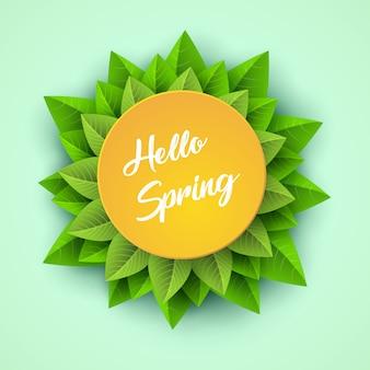 Ciao primavera sfondo con foglie verdi e una cornice rotonda gialla