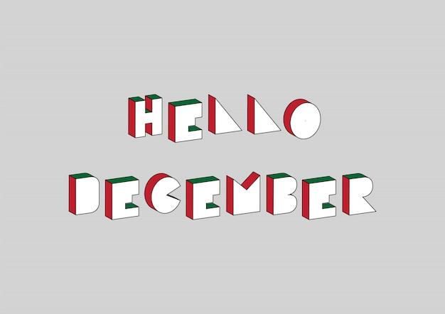 Ciao testo di dicembre con effetto isometrico 3d su sfondo grigio