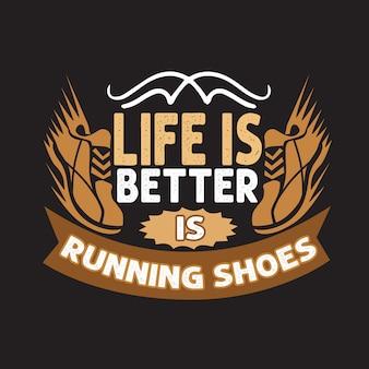 Citazione corrente. la vita è migliore sono le scarpe da corsa. lettering