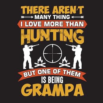 Citazione di caccia e dicendo non ci sono molte cose che amo più della caccia
