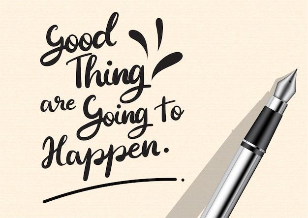 Citazione di calligrafia con lettere buona cosa sta per succedere con la penna su craft paper brown texture.typography graphic design illustration