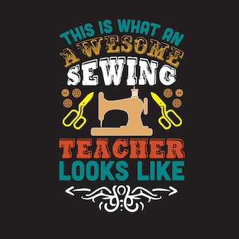 Citazione di cucito e affermazione ecco come appare un insegnante fantastico