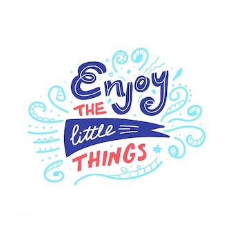 Citazione di doodle disegnato a mano di vettore godetevi le piccole cose