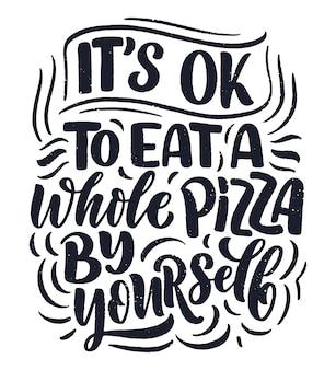 Citazione di ettering disegnato a mano sulla pizza.