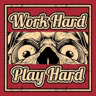 Citazione di stile grunge sul lavoro duro giocare duro con il cranio, disegno a mano