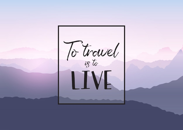 Citazione di viaggio su uno sfondo di paesaggio di montagna