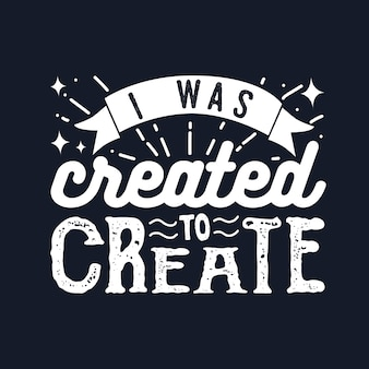 Citazioni tipografiche motivazionali sono stato creato per creare