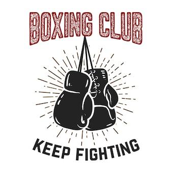 Club di boxe, continua a combattere. guantoni da pugile su fondo bianco. elemento per poster, etichetta, emblema, segno. illustrazione