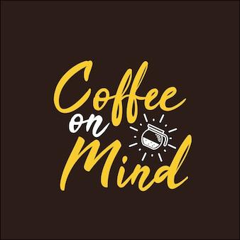 Coffee on mind