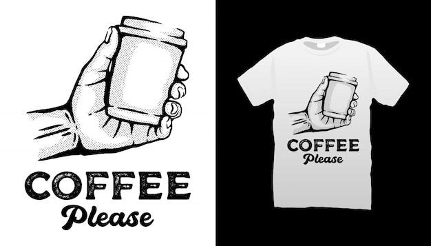 Coffee please tshirt design