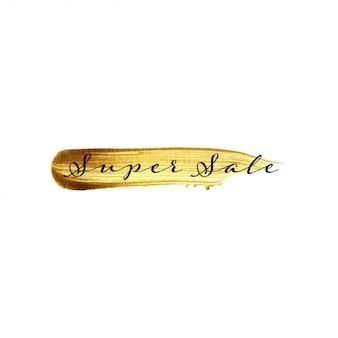 Colpo di pennello oro disegnato a mano e testo super vendita