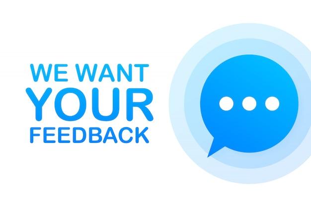 Concetto di affari con testo vogliamo il tuo feedback