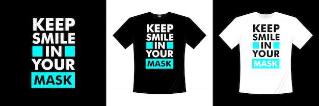 Continua a sorridere nel tuo design tipografico t-shirt maschera