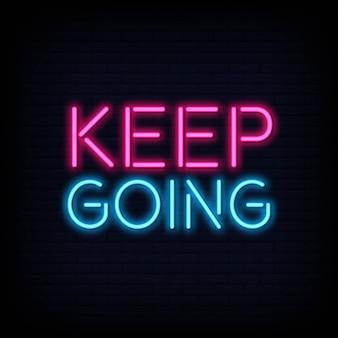 Continua ad andare al neon
