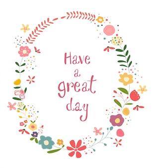 Cornice di fiori pastello colorato con una buona giornata di parole