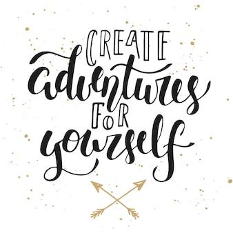 Crea avventure per te stesso, calligrafia moderna