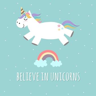 Credi in manifesto di magic, biglietto di auguri con unicorno carino e arcobaleno.