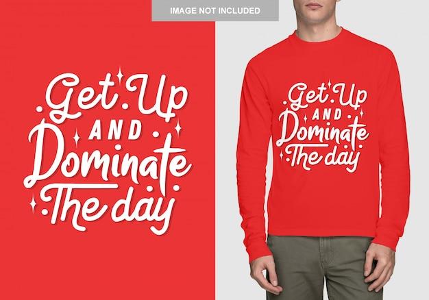 Design della camicia con scritte. design tipografico per t-shirt