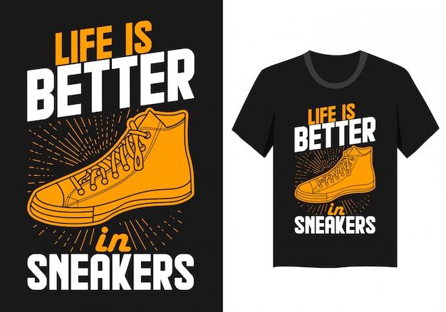 Design per lettere per t-shirt: la vita è migliore in scarpe da ginnastica