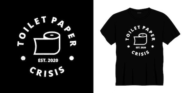 Design t-shirt tipografia crisi carta igienica crisi est 2020.