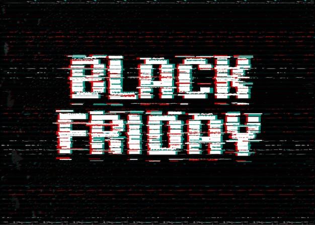 Design tipografico del black friday. testo effetto glitch.