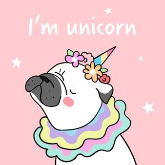Disegna pug e fiore sulla testa con la parola io sono unicorno.